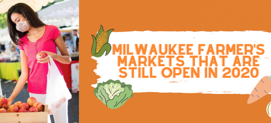 Milwaukee Farmer's Markets that are Still Open in 2020